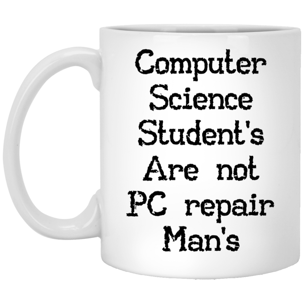 Top 3 Computer Science Student S Are Not Pc Repair Man S White Mug Thsclothing