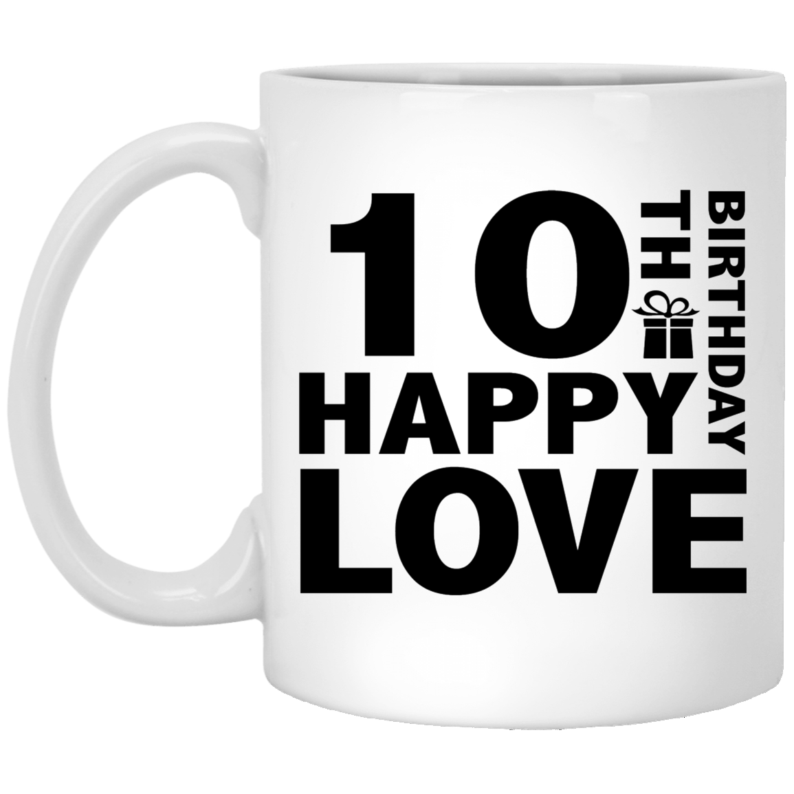 Top 3 10th Birthday Gift 10 Years Happy Birthday Coffee Cup White Mug Thsclothing